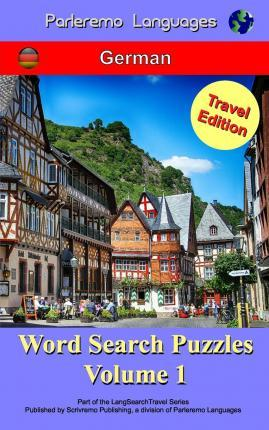 Parleremo Languages Word Search Puzzles Travel Edition German - Volume 1
