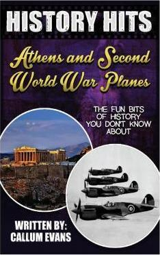 The Fun Bits of History You Don't Know about Athens and Second World War Planes