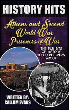 The Fun Bits of History You Don't Know about Athens and Second World War Prisoners of War