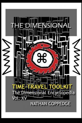 The Dimensional Time Travel Toolkit: A Dimensional Guide to Traveling Time in All Its Magic and Difficulty