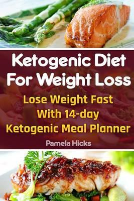 Ketogenic Diet For Weight Loss Lady Pamela Hicks 9781515311188