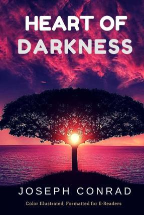Heart of Darkness  Color Illustrated, Formatted for E-Readers