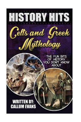 The Fun Bits of History You Don't Know about Celts and Greek Mythology