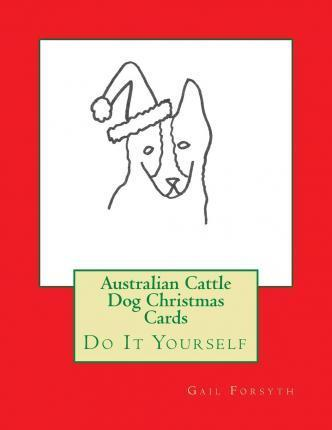 Australian Christmas Cards Free Download.Australian Cattle Dog Christmas Cards Do It Yourself Pdf