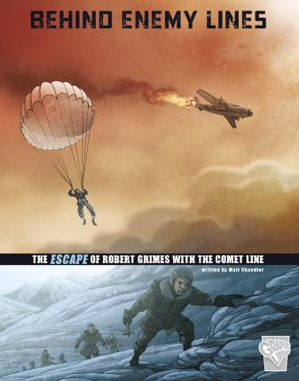 Great Escapes of World War II: Behind Enemy Lines: The Escape of Robert Grimes with the Comet Line