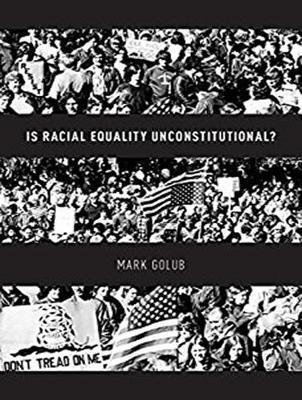 Is Racial Equality Unconstitutional?