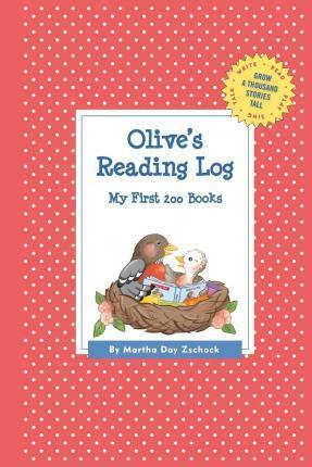 Olive's Reading Log: My First 200 Books (Gatst)