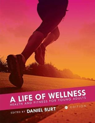 A Life of Wellness : Health and Fitness for Young Adults