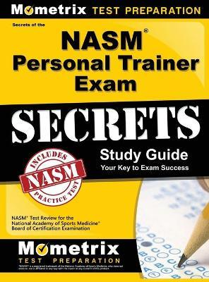 Nasm Personal Trainer Exam Study Guide : Nasm Test Review for the National Academy of Sports Medicine Board of Certification Examination