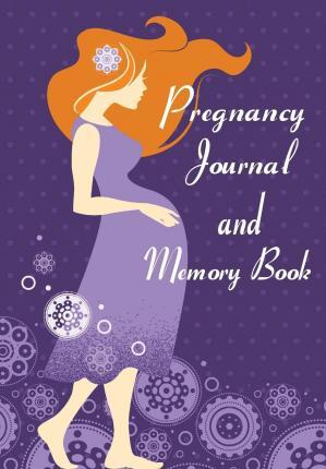 Pregnancy Journal and Memory Book