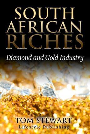 South African Riches  Diamond and Gold Industry