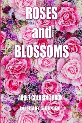 Adult Coloring Book: Roses and Blossoms