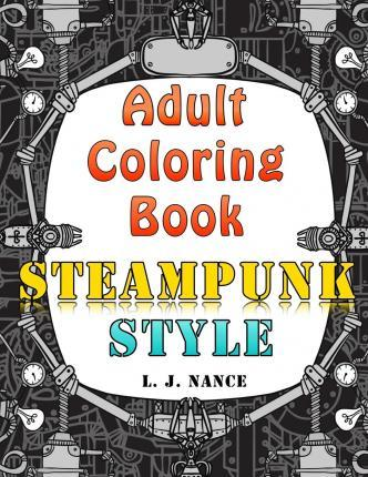 Adult Coloring Book: Steampunk Style