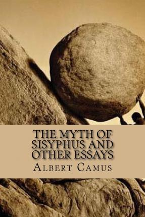 the myth of sisyphus full essay