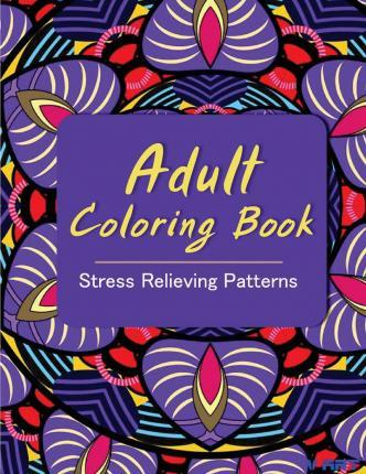 Adult Coloring Book  Coloring Books for Adults Stress Relieving Patterns