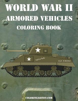 World War II Armored Vehicles Coloring Book