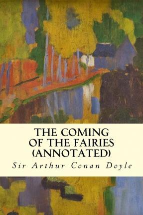 The Coming of the Fairies (Annotated)