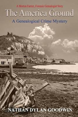 The America Ground : A Genealogical Crime Mystery
