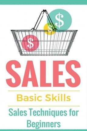 Sales  Sales 101 - Sales Techniques for Beginners - Sales 101 - How to Sell Anything - Sales Training - Selling