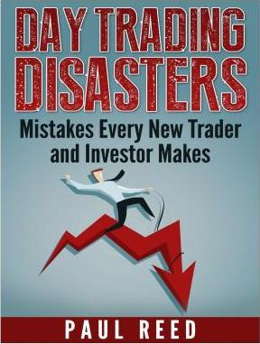 Day Trading Disasters  Mistakes Every New Trader and Investor Makes