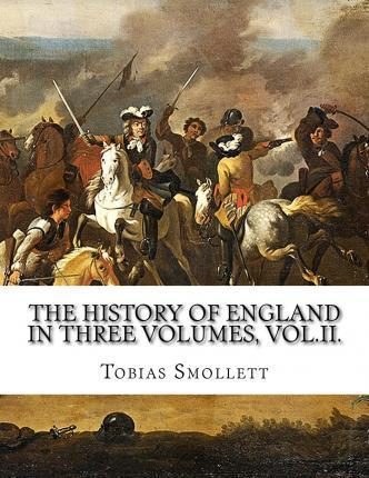 The History of England in Three Volumes, Vol.II.