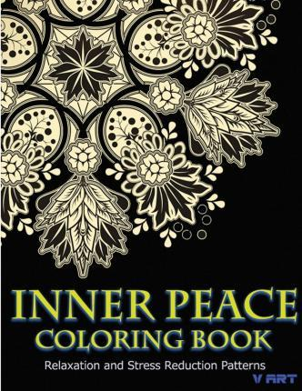 Inner Peace Coloring Book : Coloring Books for Adults Relaxation: Relaxation & Stress Reduction Patterns