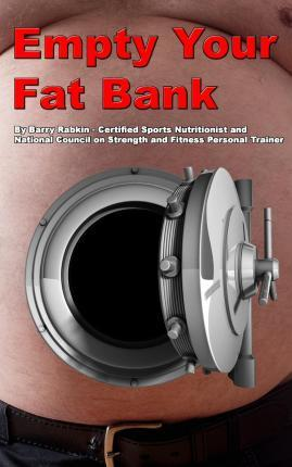 Empty Your Fat Bank – Barry M Rabkin
