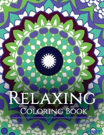 Relaxing Coloring Book: Coloring Books for Adults Relaxation: Relaxation & Stress Reduction Patterns