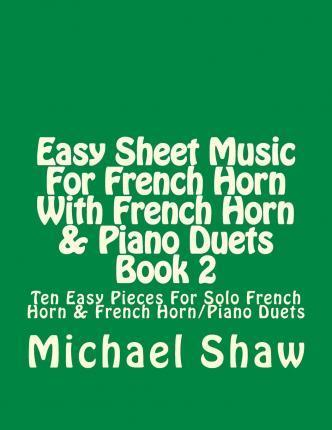 Easy Sheet Music For French Horn With French Horn Piano Duets Book