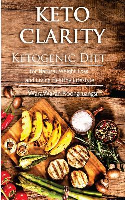 Keto Clarity  Ketogenic Diet for Natural Weight Loss and Living Healthy Lifestyle