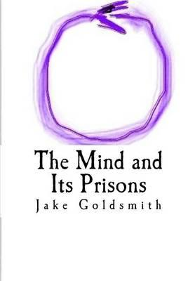 The Mind and Its Prisons