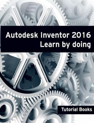 Autodesk Inventor 2016 Learn  Doing