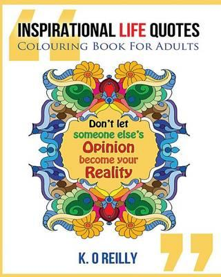 Inspirational Life Quotes Colouring Book For Adults K O Reilly Interesting Life Quotes Book