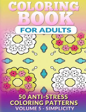 Coloring Book For Adults Vol 5 Simplicity Fat Robin Books