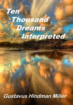 10,000 Dreams Interpreted or Whats in a Dream