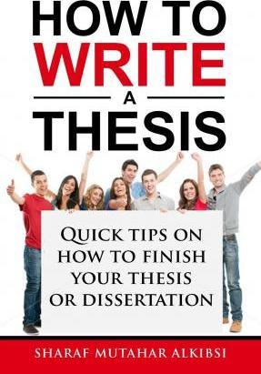 A Novice Guide to How to Write a Thesis