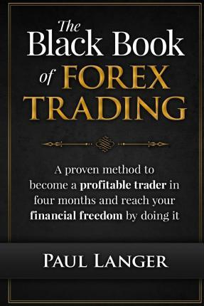 Black Book Trade In >> The Black Book Of Forex Trading Paul Langer 9781517760571
