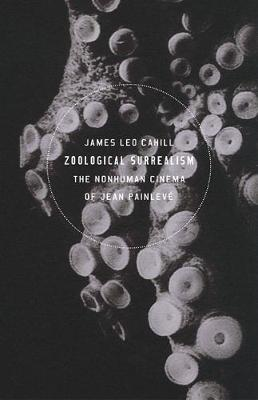 Zoological Surrealism  The Nonhuman Cinema of Jean Painleve