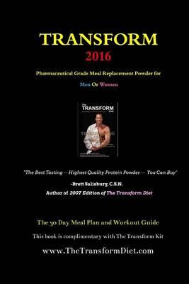 Transform 2016 : The 30 Day Meal Plan and Workout Guide – Brett Salisbury