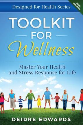 Toolkit for Wellness : Master Your Health and Stress Response for Life