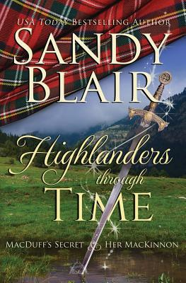 Highlanders Through Time  Macduff's Secret & Her MacKinnon