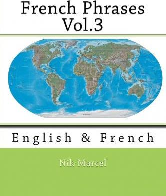 French Phrases Vol.3: English & French