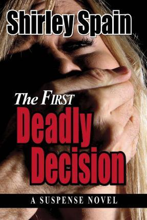 The First Deadly Decision