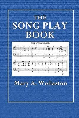 The Song Play Book : Singing Games for Children