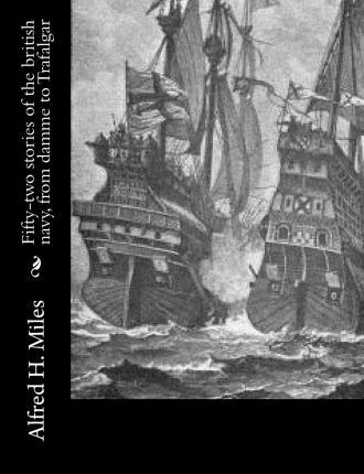 Fifty-Two Stories of the British Navy, from Damme to Trafalgar