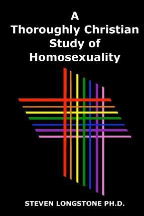 A Thoroughly Christian Study of Homosexuality