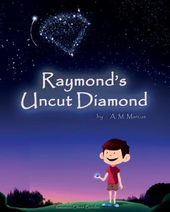 Raymond's Uncut Diamond : Children's Picture Book on Self Esteem and Self Confidence