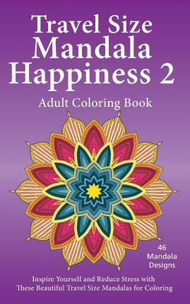 Travel Size Mandala Happiness 2 Adult Coloring Book
