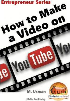 How to Make a Video on Youtube