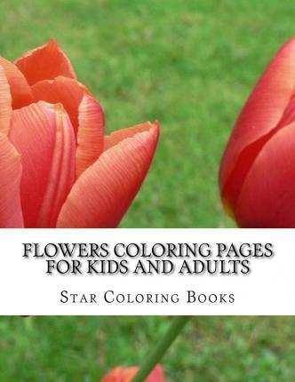 Flowers Coloring Pages For Kids And Adults Star Coloring Books